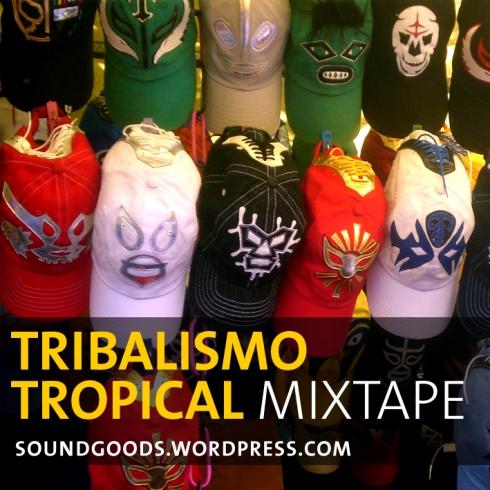 tribalismotropicalmixtape_soundgoods